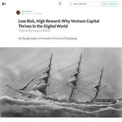 Low Risk, High Reward: Why Venture Capital Thrives in the Digital World — Welcome to TheFamily