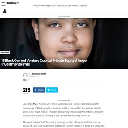 18 Black Owned Venture Capital, Private Equity & Angel Investment Firms - Blacklistz