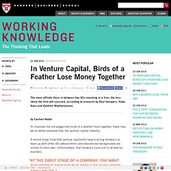 In Venture Capital, Birds of a Feather Lose Money Together