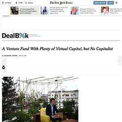 A Venture Fund With Plenty of Virtual Capital, but No Capitalist