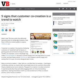 5 signs that customer co-creation is a trend to watch