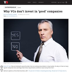 Why VCs don't invest in 'good' companies