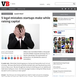5 legal mistakes startups make while raising capital
