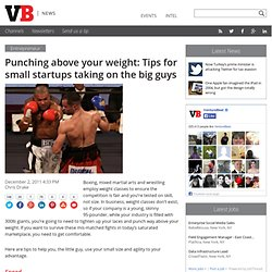 Punching above your weight: Tips for small startups taking on the big guys