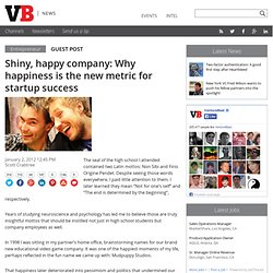 Shiny, happy company: Why happiness is the new metric for startup success