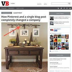 Succès inattendu : How Pinterest and a single blog post completely changed a company