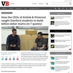 How the CEOs of Airbnb & Pinterest taught Stanford students to build billion-dollar teams (in 7 quotes)