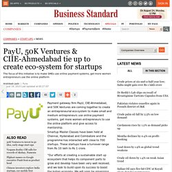 PayU, 50K Ventures & CIIE-Ahmedabad tie up to create eco-system for startups