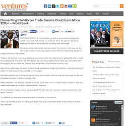 Ventures Africa | Dismantling Inter-Border Trade Barriers Could Earn Africa $20bn – World Bank