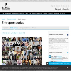 ESSEC Ventures - Entrepreneuriat - À propos de l'ESSEC