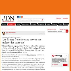 """""""Les firmes françaises ne savent pas intégrer les start-up"""""""