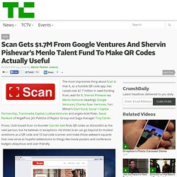 Scan Gets $1.7M From Google Ventures And Shervin Pishevar To Make QR Codes Actually Useful