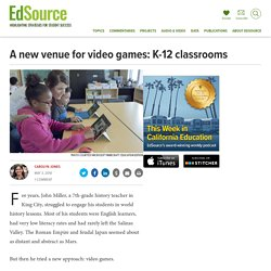 A new venue for video games: K-12 classrooms