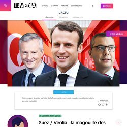 9 oct. 2020 - Suez / Veolia : la magouille des oligarques