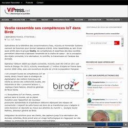 Veolia rassemble ses compétences IoT dans Birdz