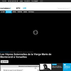 VIDEO. Les Vêpres de Monteverdi à Versailles
