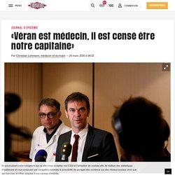 (1) «Véran est médecin, il est censé être notre capitaine»