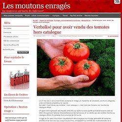 Verbalisé pour avoir vendu des tomates hors catalogue