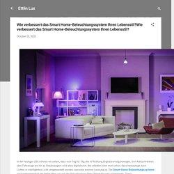 Wie verbessert das Smart Home-Beleuchtungssystem Ihren Lebensstil?Wie verbessert das Smart Home-Beleuchtungssystem Ihren Lebensstil?