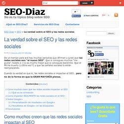 La verdad sobre el SEO y las redes sociales - SEO Díaz