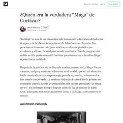 """¿Quién era la verdadera """"Maga"""" de Cortázar? – Melisa Rabanales – Medium"""