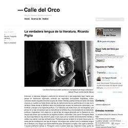 La verdadera lengua de la literatura, Ricardo Piglia