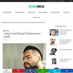 3 Step Verdi Beard Maintenance Guide