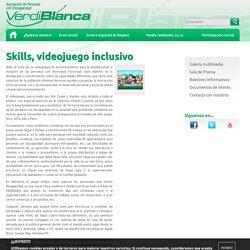 - Skills, videojuego inclusivo