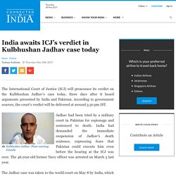 India Awaits ICJ's Verdict in Kulbhushan Jadhav Death Case Today