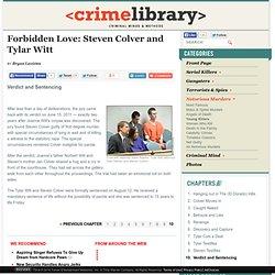 Forbidden Love: Steven Colver and Tylar Witt — Verdict and Sentencing