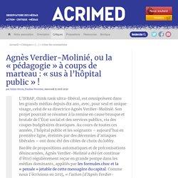 Agnès Verdier-Molinié,l'obligée des médias, ou la « pédagogie » à coups de marteau