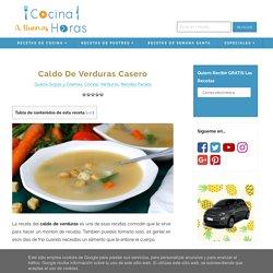 Caldo de Verduras Casero - Cocina a Buenas Horas