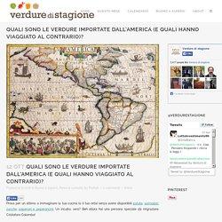 Le verdure importate dall'America da Cristoforo Colombo