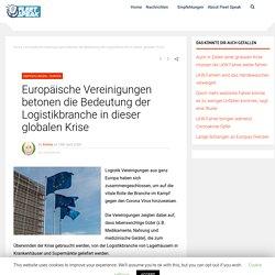 Europäische Vereinigungen betonen die Bedeutung der Logistikbranche in dieser globalen Krise - Fleet Speak