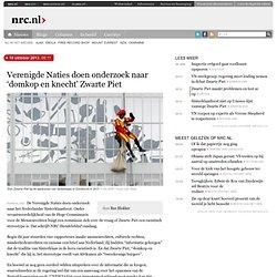 Verenigde Naties doen onderzoek naar 'domkop en knecht' Zwarte Piet