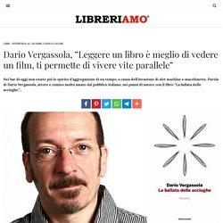 Dario Vergassola, ''Leggere un libro è meglio di vedere un film, ti permette di vivere vite parallele'' - Libreriamo