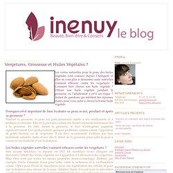 Vergetures, Grossesse et Huiles Végétales ? - Le blog d'inenuy.fr par Alison