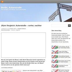 (K)ein Vergleich: Ackerstraße – vorher, nachher