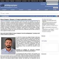 Bruno Vergnes : Eduquer à l'image la génération mobile