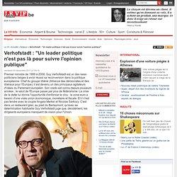 """Verhofstadt : """"Un leader politique n'est pas là pour suivre l'opinion publique"""""""