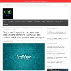 Twitter realiza pruebas de una nueva sección para permitir a las marcas con cuentas verificadas promocionar sus apps - #one_digital