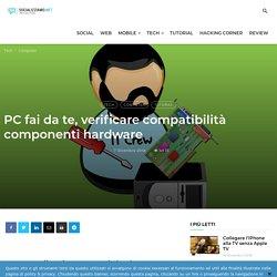 PC fai da te, verificare compatibilità componenti hardware