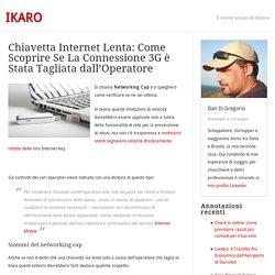 Chiavette Internet: Come Verificare Se L'Operatore Ha Limitato La Velocità Della Connessione 3G