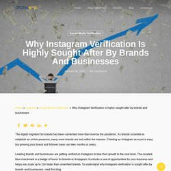 Why Instagram Verification is highly sought after by brands and businesses