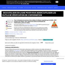 Deux ateliers en ligne pour vous aider à utiliser les outils de vérification de l'information