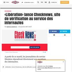 «Libération» lance Checknews, site de vérification au service des internautes