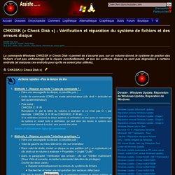 CHKDSK («Check Disk») - Vérification du système de fichiers et des erreurs disque