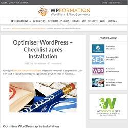 Optimiser WordPress - Checklist et vérifications après installation