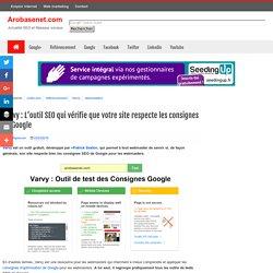 Varvy : L'outil SEO qui vérifie que votre site respecte les consignes de Google