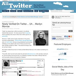 Newly Verified On Twitter… Uh… Marilyn Monroe